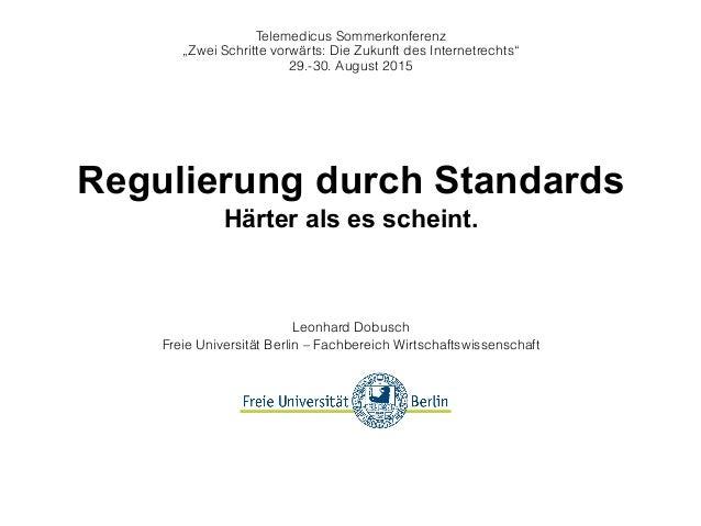 """Leonhard Dobusch Freie Universität Berlin – Fachbereich Wirtschaftswissenschaft Telemedicus Sommerkonferenz """"Zwei Schritt..."""