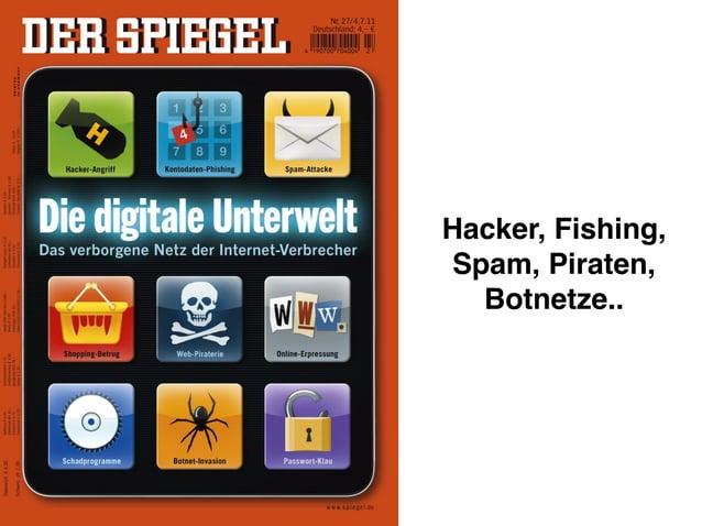Hacker, Fishing, Spam, Piraten, Botnetze..