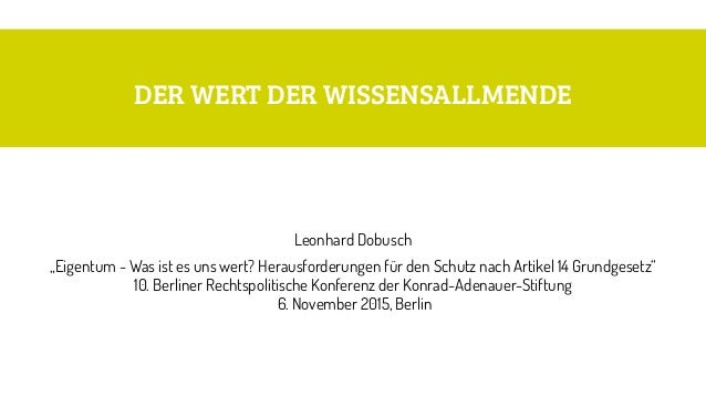 """DER WERT DER WISSENSALLMENDE Leonhard Dobusch """"Eigentum - Was ist es uns wert? Herausforderungen für den Schutz nach Artik..."""