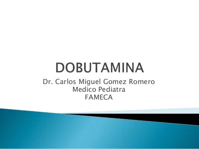 Dr. Carlos Miguel Gomez Romero Medico Pediatra FAMECA