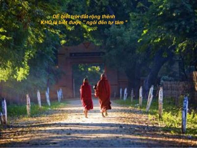 DỄ biết trời đất rộng thênhKHÓ là biết được '' ngôi đền tự tâm ''