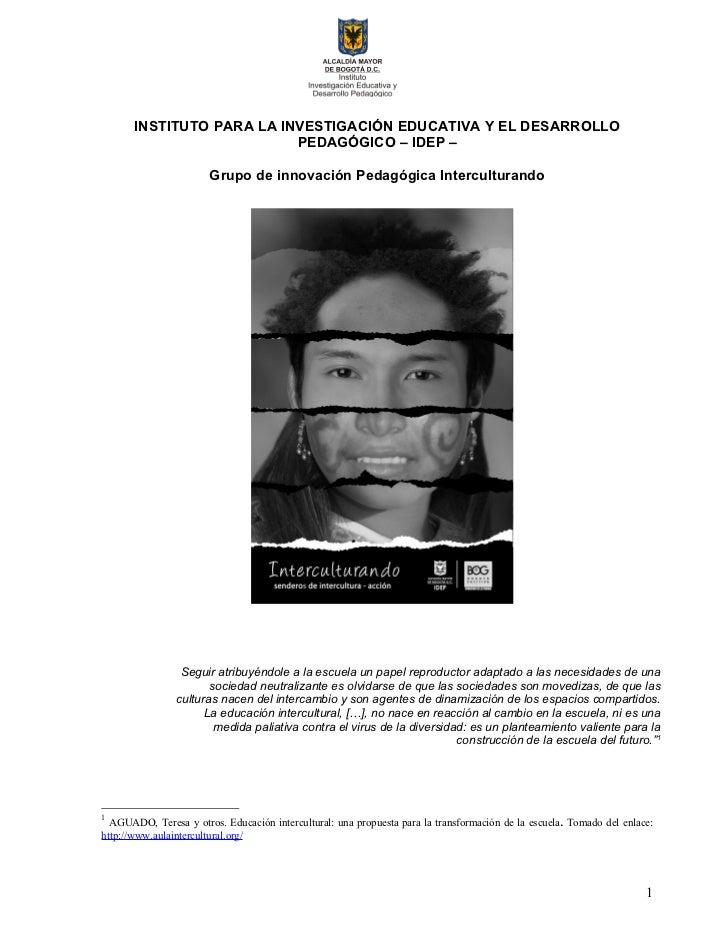 INSTITUTO PARA LA INVESTIGACIÓN EDUCATIVA Y EL DESARROLLO                           PEDAGÓGICO – IDEP –                   ...