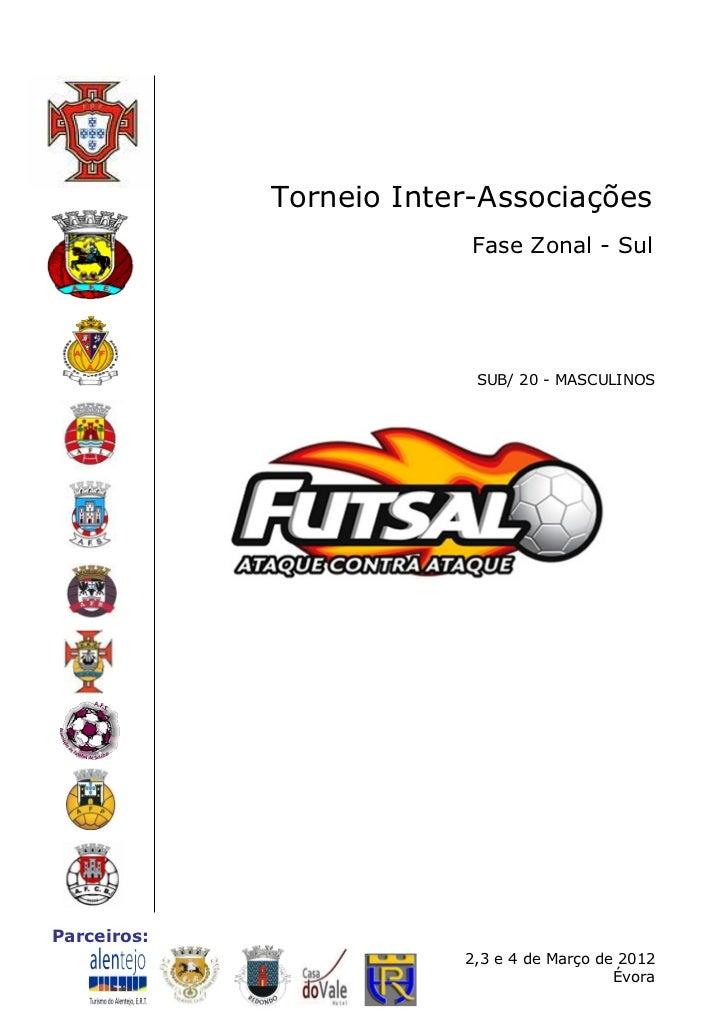 Torneio Inter-Associações                          Fase Zonal - Sul                          SUB/ 20 - MASCULINOSParceiros...