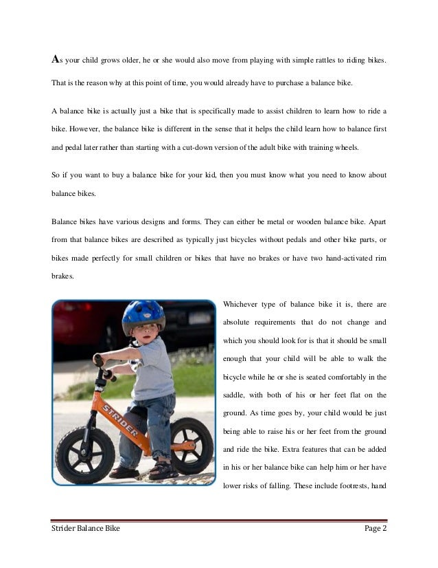 As your child grows older, he or she would also move from playing with simple rattles to riding bikes.That is the reason w...