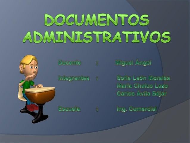   Los documentos administrativos son una comunicación escrita de carácter formal que se utiliza tanto en la administració...