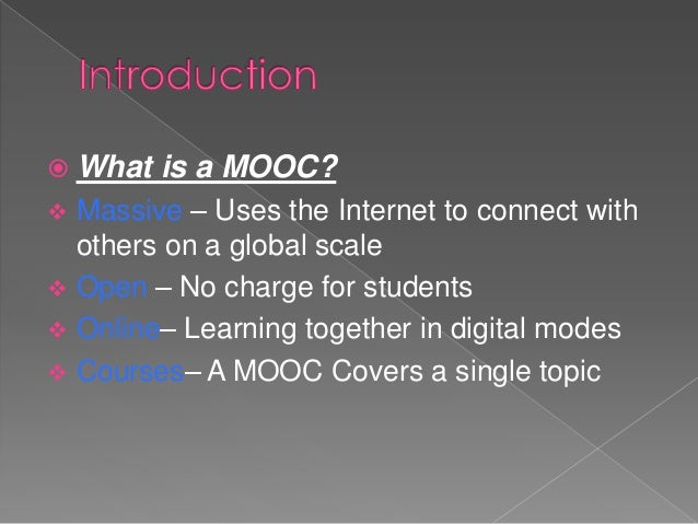 Mooc is an online learning community for students which learning offers opportunities to share ideas, exchange knowledge,...