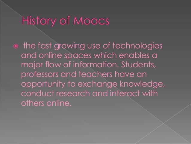  Moocs where developed for the learners who self-organize their participation according to learning goals, prior knowledg...
