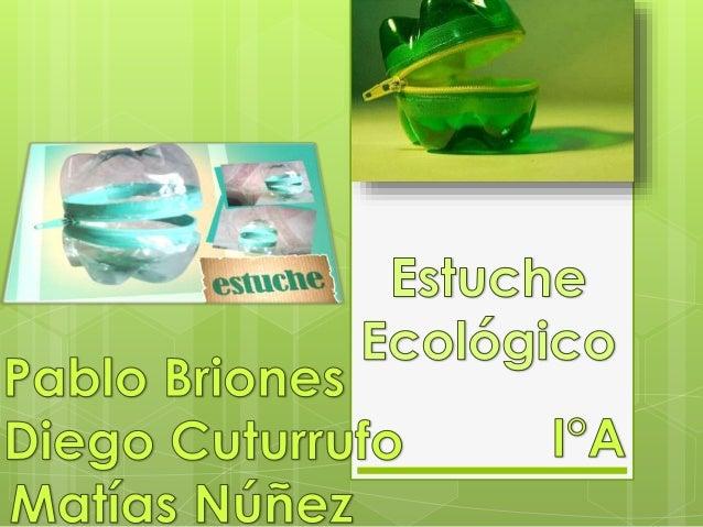 Es un estuche ecológico hecho con materiales reciclados y fáciles de conseguir . Este estuche te servirá para guardar mone...