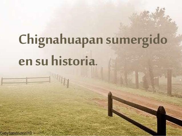 Chignahuapansumergido ensuhistoria.