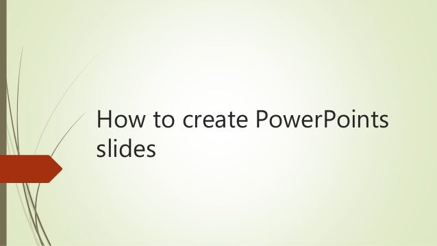 How to create PowerPoints slides