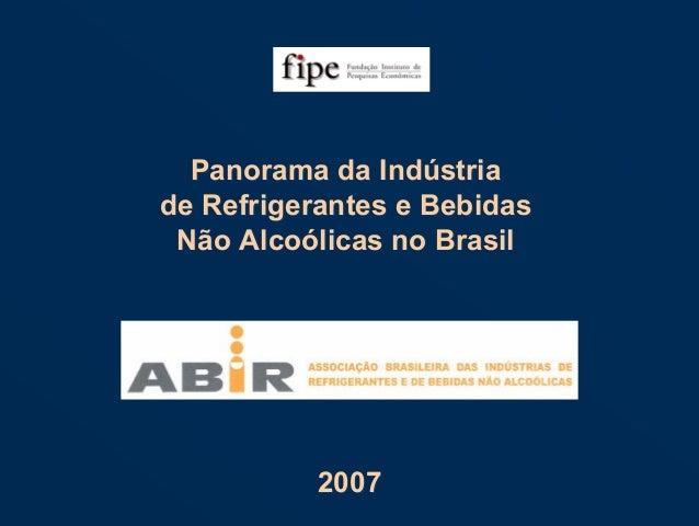 Panorama da Indústria de Refrigerantes e Bebidas Não Alcoólicas no Brasil Panorama da Indústria de Refrigerantes e Bebidas...