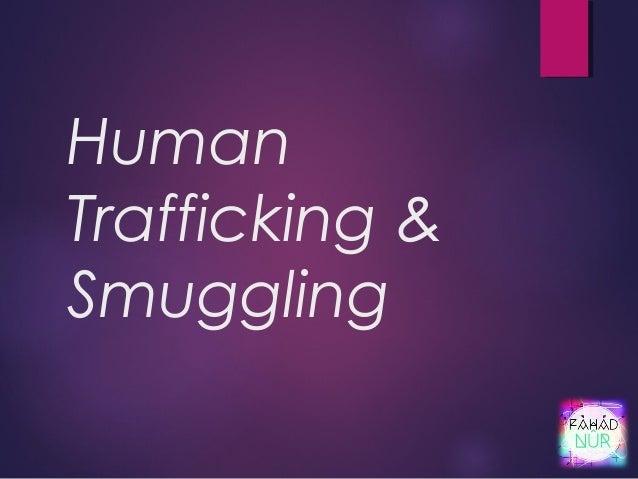 Human Trafficking & Smuggling