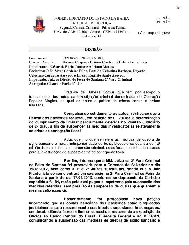 fls. 1  PODER JUDICIÁRIO DO ESTADO DA BAHIA TRIBUNAL DE JUSTIÇA Segunda Camara Criminal - Primeira Turma 5ª Av. do CAB, nº...
