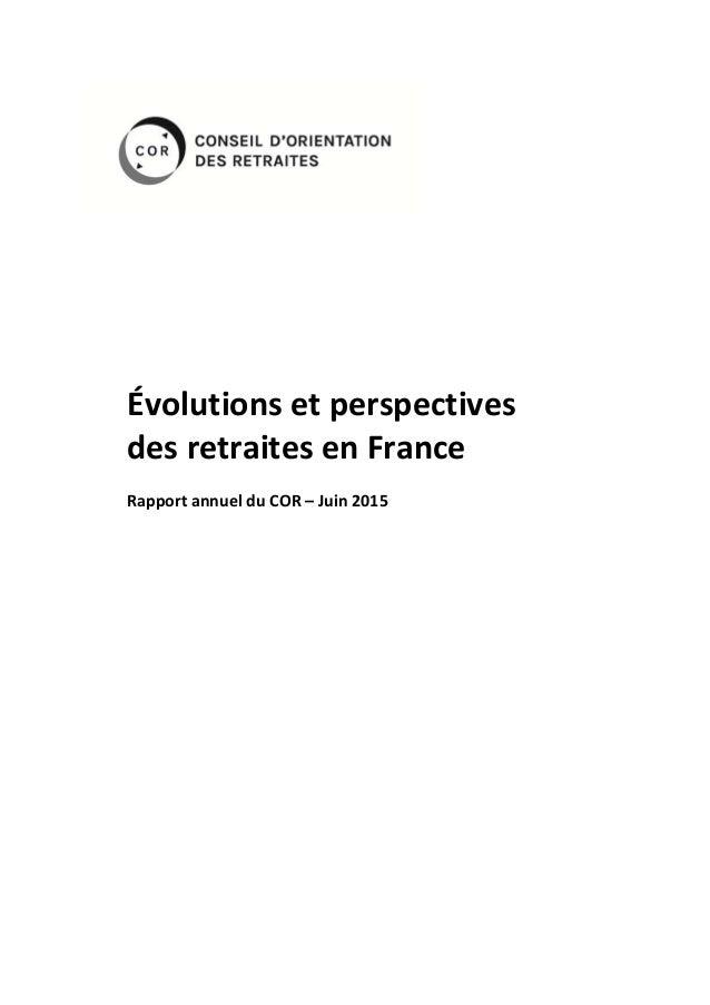Évolutionsetperspectives desretraitesenFrance  RapportannuelduCOR–Juin2015
