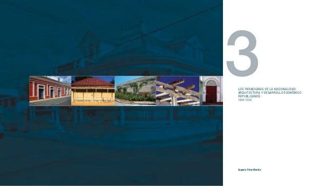 3LOS PARADIGMAS DE LA NACIONALIDAD:ARQUITECTURA Y DESARROLLO ECONÓMICOREPUBLICANOS1844-1930Eugenio Pérez Montás