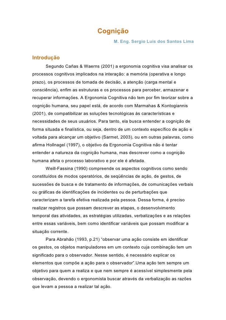 Cognição                                          M. Eng. Sergio Luis dos Santos LimaIntrodução      Segundo Cañas & Waern...