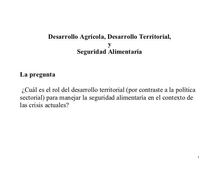 Desarrollo Agrícola, Desarrollo Territorial,                                 y                      Seguridad Alimentaría ...