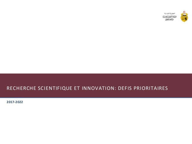 RECHERCHE SCIENTIFIQUE ET INNOVATION: DEFIS PRIORITAIRES 2017-2022