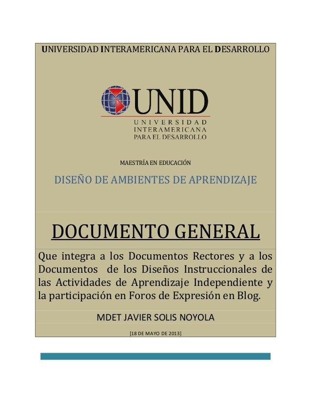 UNIVERSIDAD INTERAMERICANA PARA EL DESARROLLOMAESTRÍA EN EDUCACIÓNDISEÑO DE AMBIENTES DE APRENDIZAJEDOCUMENTO GENERALQue i...