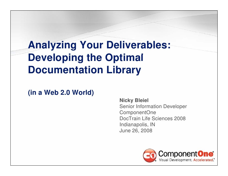 Analyzing Your Deliverables: Developing th Optimal D   l i the O ti l Documentation Library  (in a Web 2.0 World)         ...