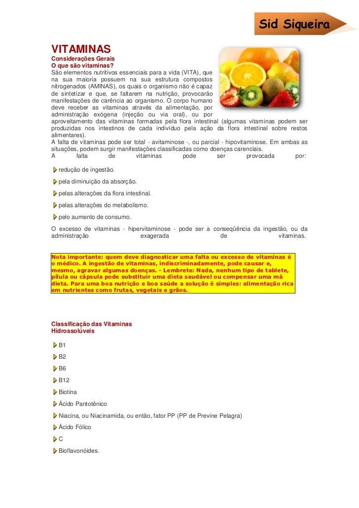 Sid SiqueiraVITAMINASConsiderações GeraisO que são vitaminas?São elementos nutritivos essenciais para a vida (VITA), quena...