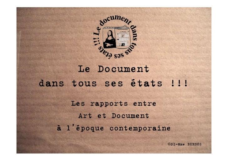 Le Document dans tous ses états !!!      Les rapports entre        Art et Document   à l'époque contemporaine             ...