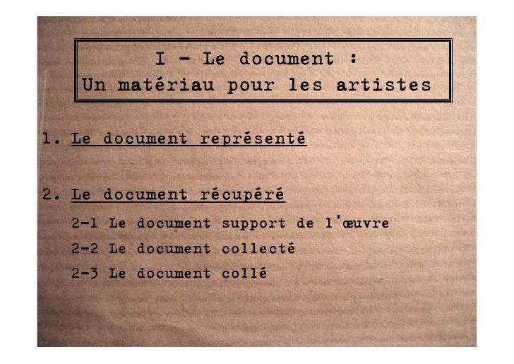 I - Le document :    Un matériau pour les artistes  1. Le document représenté  2. Le document récupéré   2-1 Le document s...