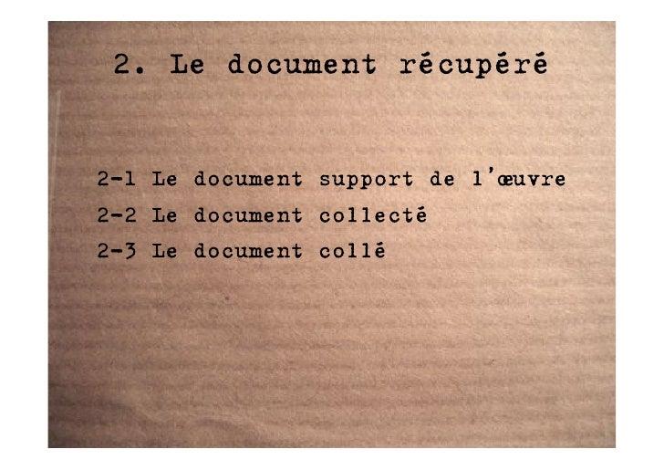 2. Le document récupéré   2-1 Le document support de l'œuvre 2-2 Le document collecté 2-3 Le document collé
