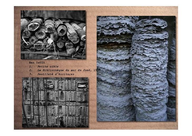 Max   SAUZE 1.     Petite cible 2.     La Bibliothèque du mur du fond, 1998 3.     Feuilleté d'écritures