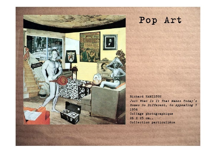 Pop Art     Richard HAMILTON Just What Is It That Makes Today's Homes So Different, So Appealing ? 1956 Collage photograph...