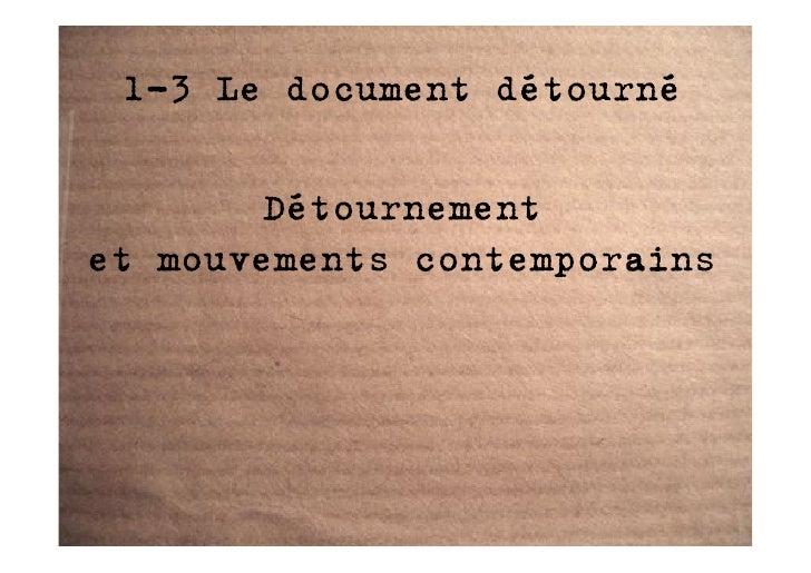 1-3 Le document détourné          Détournement et mouvements contemporains
