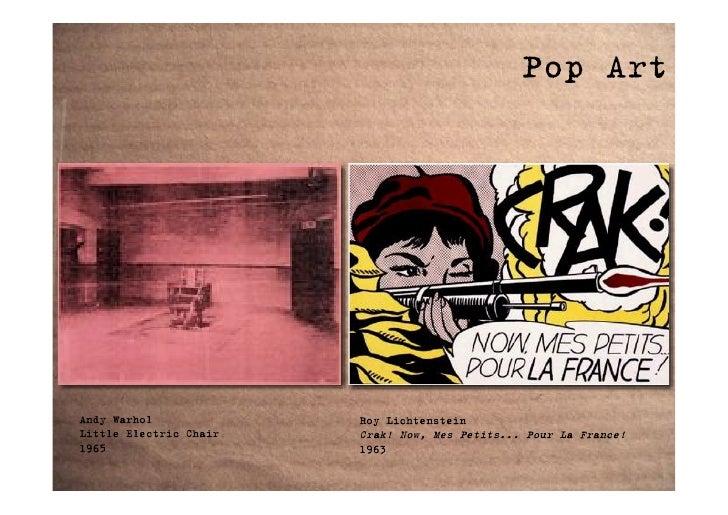 Pop Art     Andy Warhol             Roy Lichtenstein Little Electric Chair   Crak! Now, Mes Petits... Pour La France! 1965...