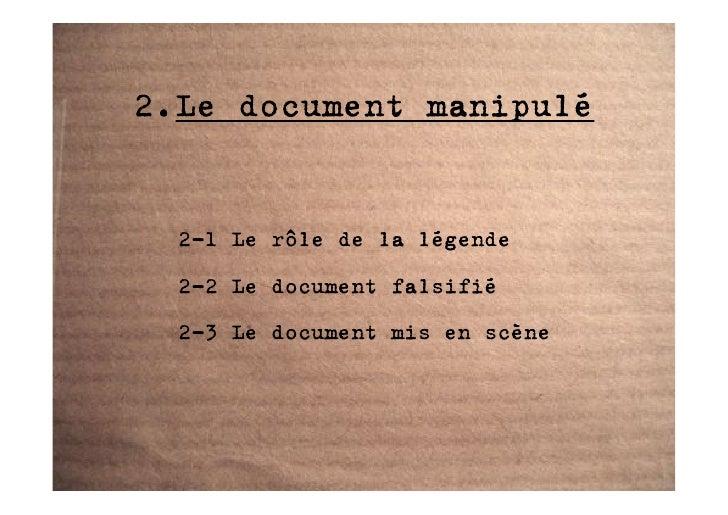 2.Le document manipulé     2-1 Le rôle de la légende   2-2 Le document falsifié   2-3 Le document mis en scène