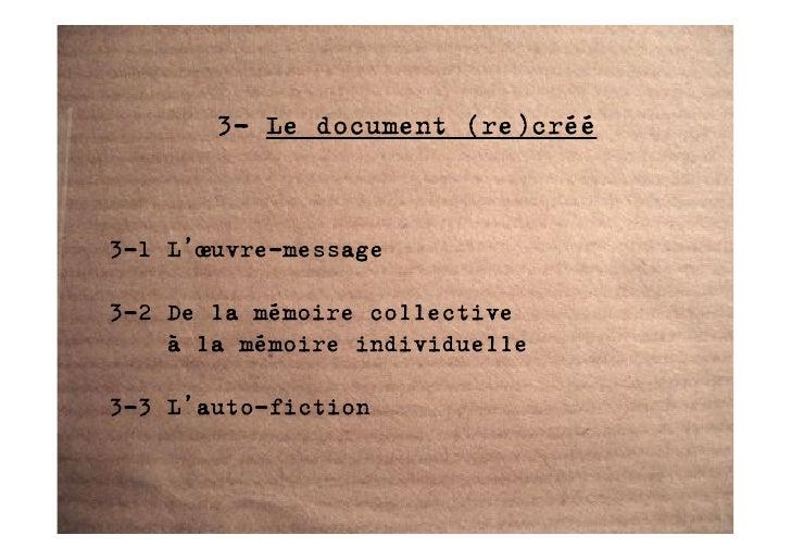 3- Le document (re)créé    3-1 L'œuvre-message  3-2 De la mémoire collective     à la mémoire individuelle  3-3 L'auto-fic...