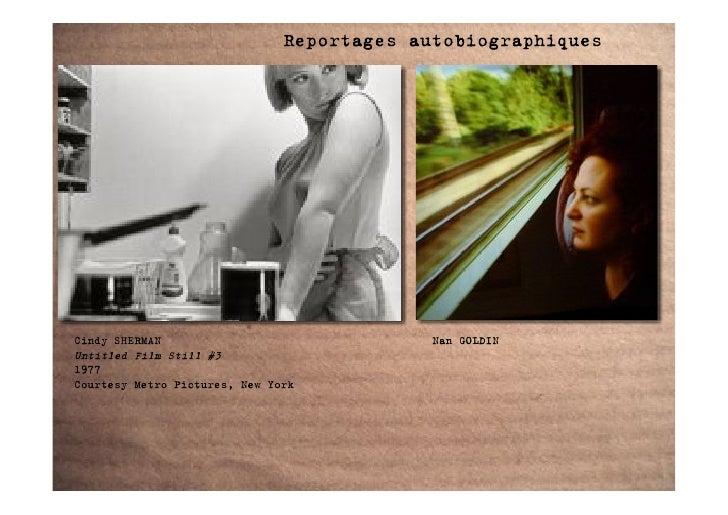 Reportages autobiographiques     Cindy SHERMAN                               Nan GOLDIN Untitled Film Still #3 1977 Courte...