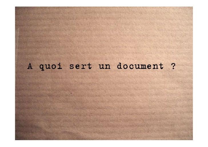A quoi sert un document ?