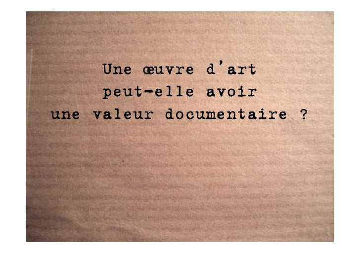Une œuvre d'art      peut-elle avoir une valeur documentaire ?