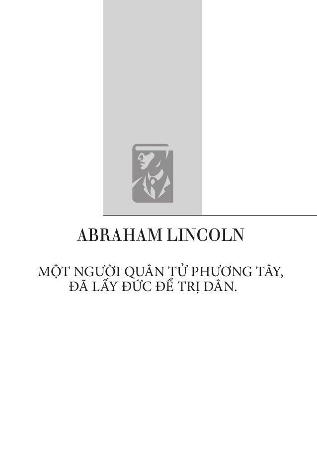 NGUYỄNHIẾNLÊ 189 ABRAHAM LINCOLN MỘT NGƯỜI QUÂN TỬ PHƯƠNG TÂY, ĐÃ LẤY ĐỨC ĐỂ TRỊ DÂN.