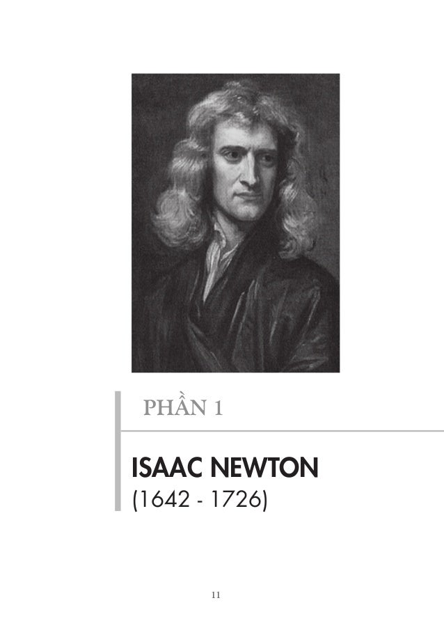 11 PHẦN 1 ISAAC NEWTON (1642 - 1726)