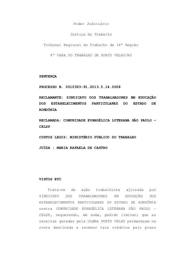 Poder Judiciário Justiça do Trabalho Tribunal Regional do Trabalho da 14ª Região 8ª VARA DO TRABALHO DE PORTO VELHO/RO SEN...