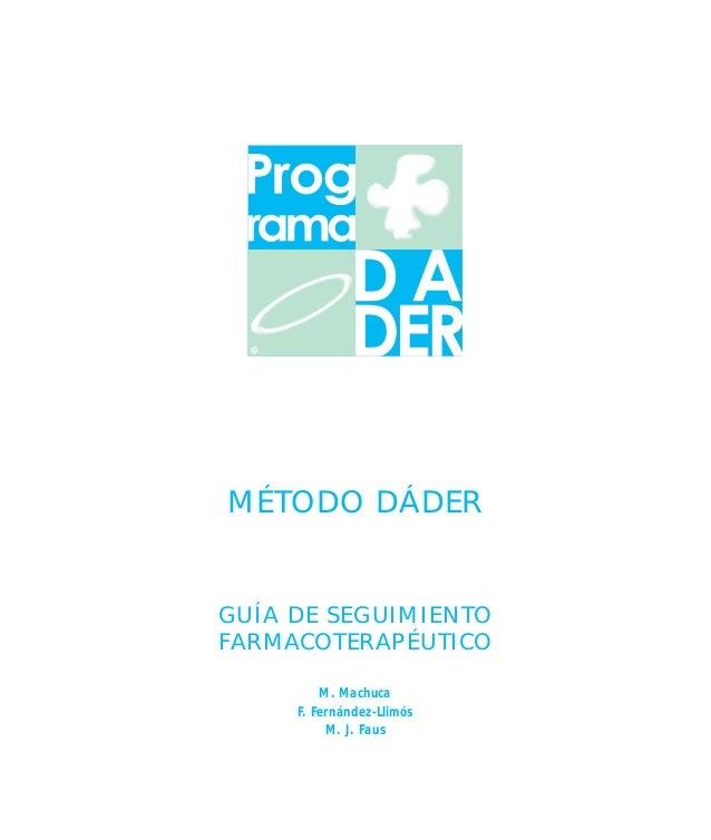 MÉTODO DÁDERGUÍA DE SEGUIMIENTOFARMACOTERAPÉUTICOM. MachucaF. Fernández-LlimósM. J. Faus
