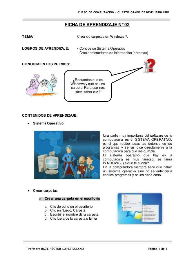 Profesor: RAÚL HÉCTOR LÓPEZ SOLANO Página 1 de 3 CURSO DE COMPUTACIÓN – CUARTO GRADO DE NIVEL PRIMARIO FICHA DE APRENDIZAJ...