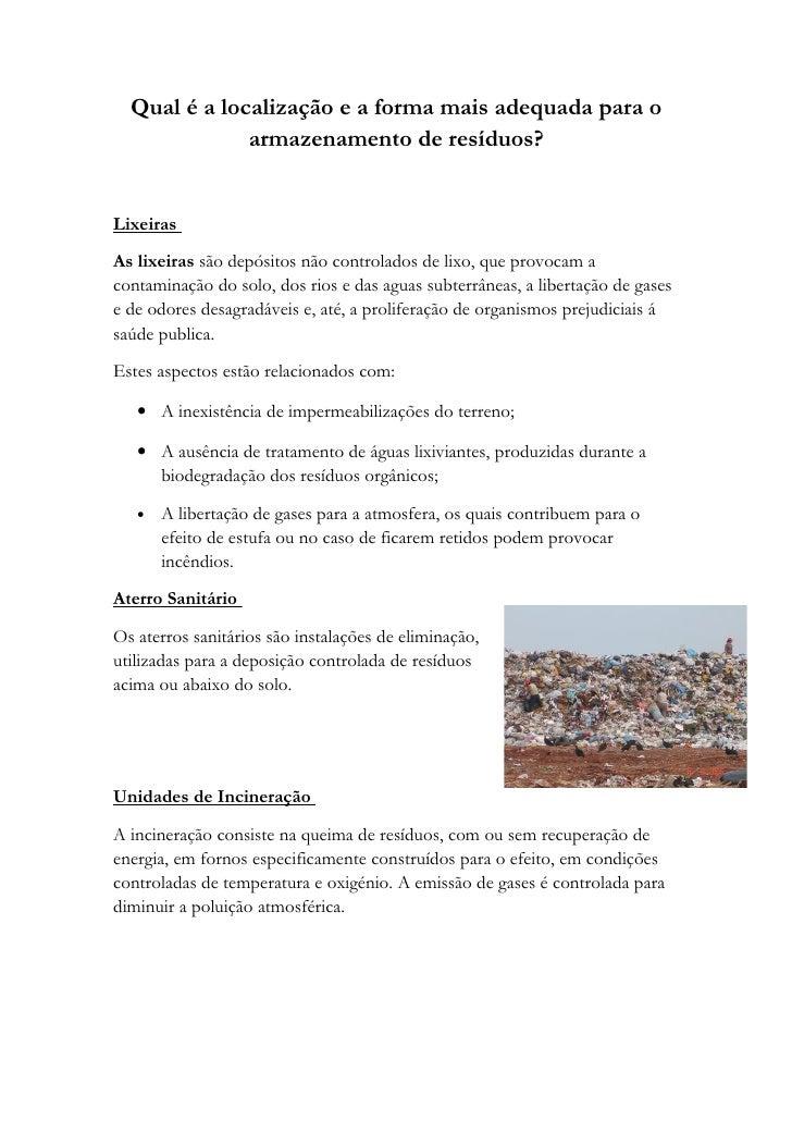 Qual é a localização e a forma mais adequada para o               armazenamento de resíduos?   Lixeiras  As lixeiras são d...