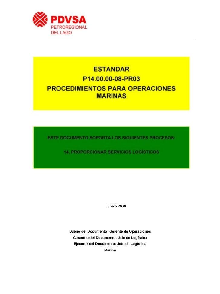 .                     Enero 2009Dueño del Documento: Gerente de Operaciones  Custodio del Documento: Jefe de Logística  Ej...