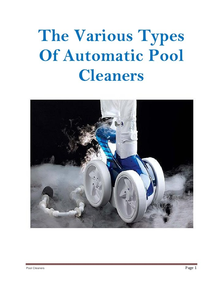 The Various Types        Of Automatic Pool            CleanersPool Cleaners               Page 1