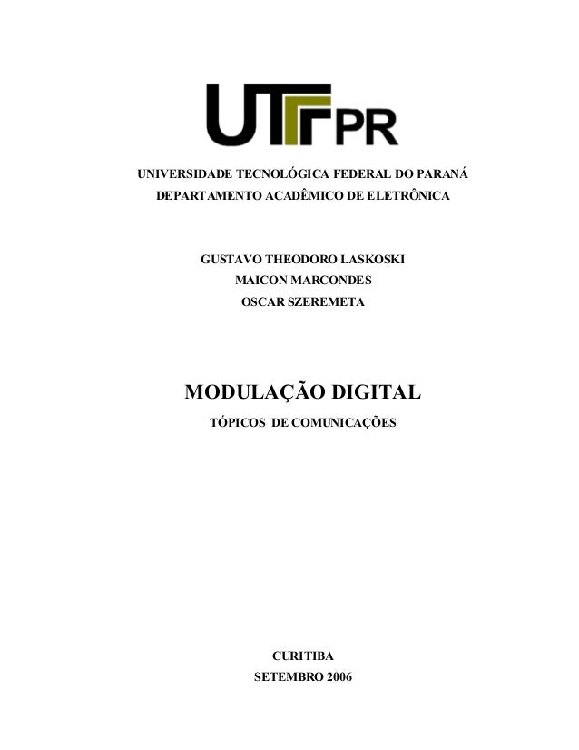 UNIVERSIDADE TECNOLÓGICA FEDERAL DO PARANÁ DEPARTAMENTO ACADÊMICO DE ELETRÔNICA GUSTAVO THEODORO LASKOSKI MAICON MARCONDES...