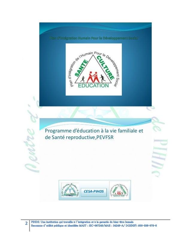 Programme d'éducation à la vie familiale et de Santé reproductive,PEVFSR  CESA-PIHDS  2  PIHDS: Une institution qui travai...