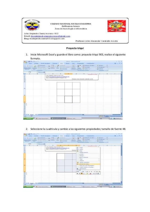 Proyecto triqui 1. Inicie Microsoft Excel y guarde el libro como: proyecto triqui 903, realice el siguiente formato. 2. Se...