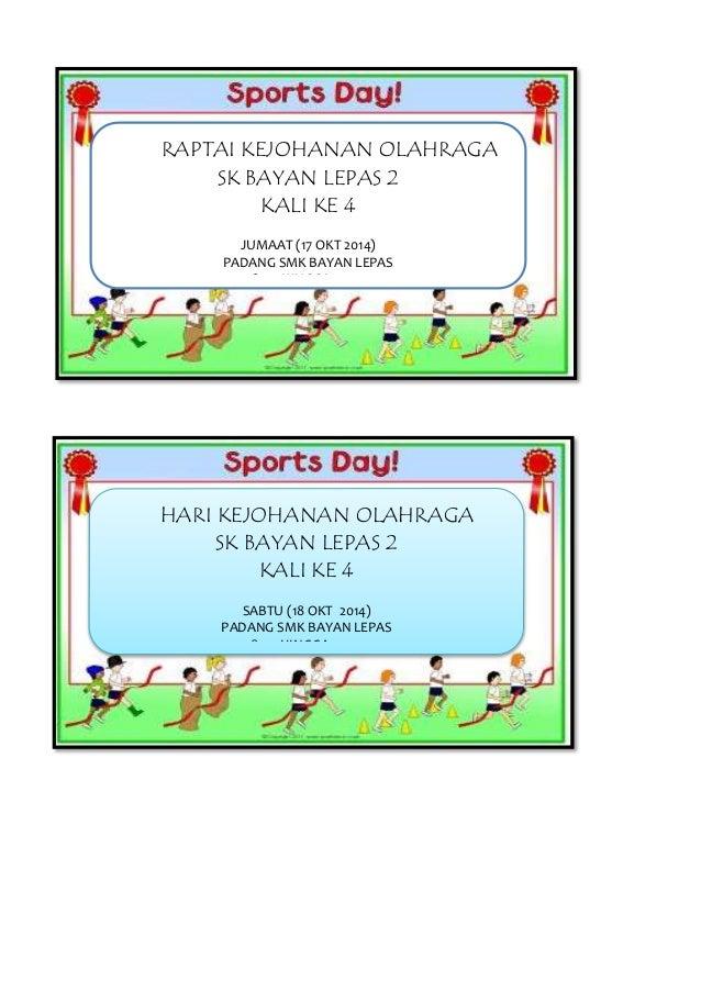 RAPTAI KEJOHANAN OLAHRAGA  SK BAYAN LEPAS 2  KALI KE 4  JUMAAT (17 OKT 2014)  PADANG SMK BAYAN LEPAS  8.00 HINGGA 12.00  H...
