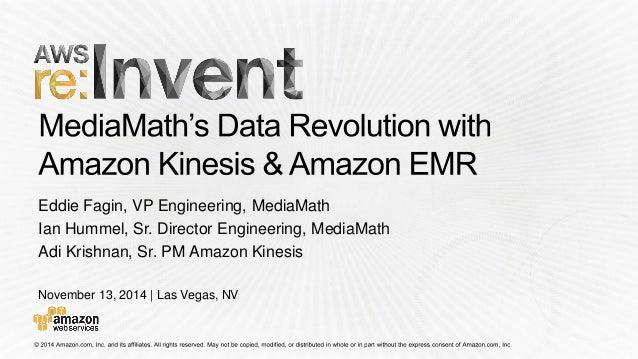 November 13, 2014 | Las Vegas, NV  Eddie Fagin, VP Engineering, MediaMath  Ian Hummel, Sr. Director Engineering, MediaMath...